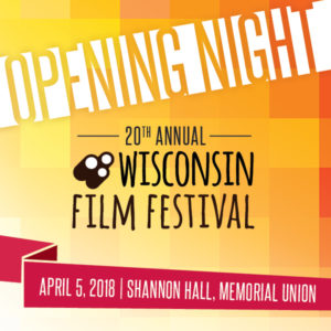 Opening Night 20th Annual Wisconsin Film Festival, April 5, 2018, Shannon Hall, Memorial Union