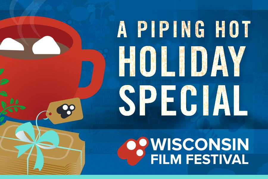 A Piping Hot Holiday Sepcial from the Wisconsin Film Festival graphic